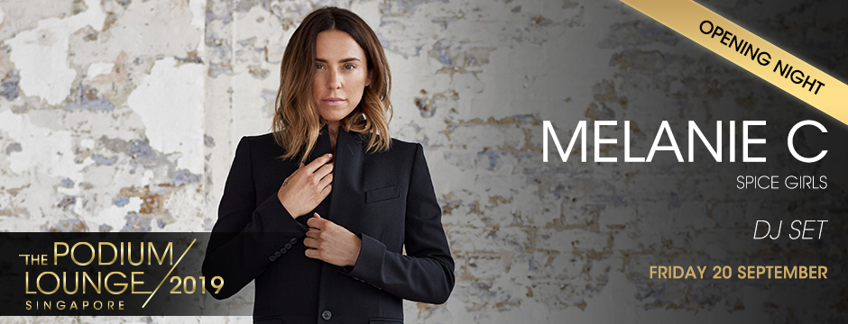 Podium Lounge Singapore 2019 - Melanie C aka Sporty Spice